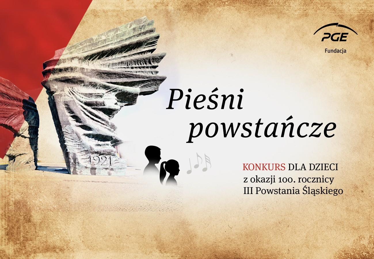 Pieśni powstańcze - konkurs organizowany przez PGE dla dzieci w 100. rocznicę wybuchu III Powstania Śląskiego